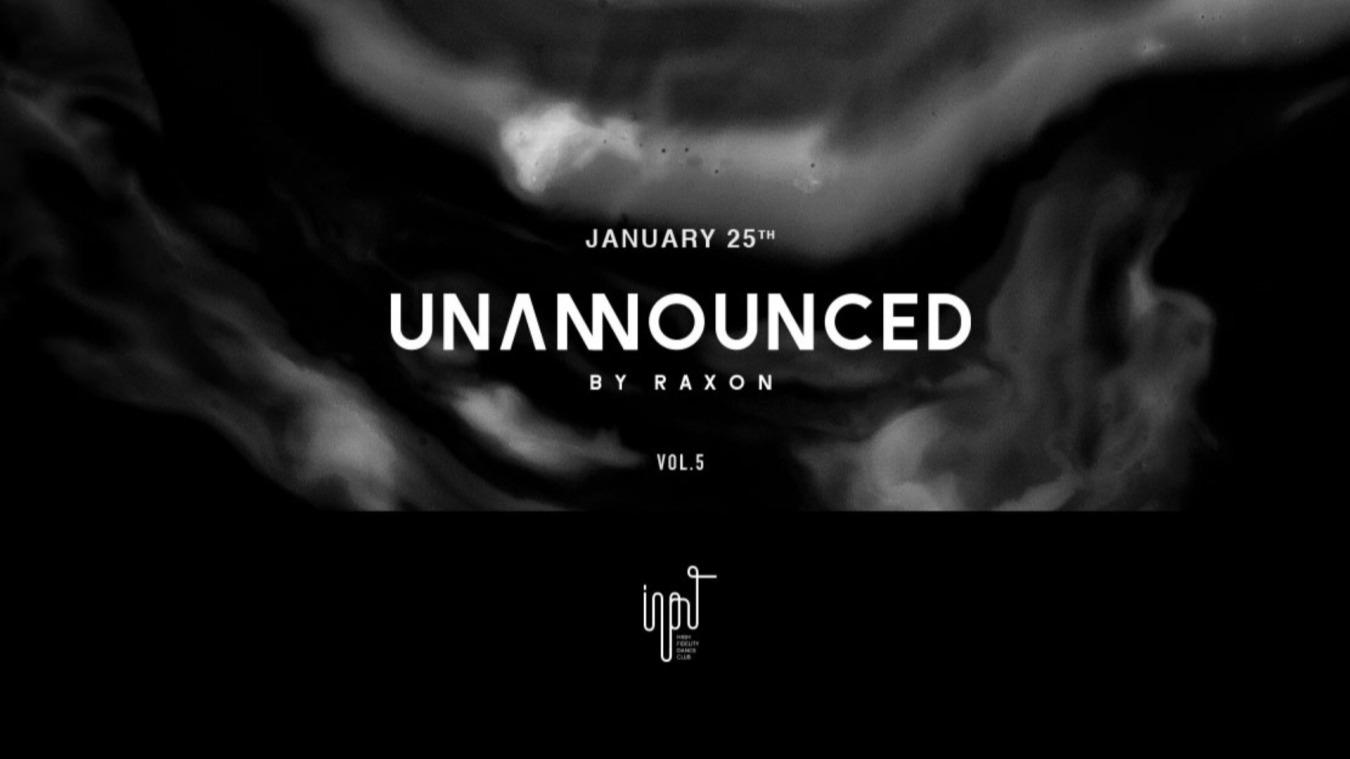 Unannounced Vol.5 by Raxon - Club INPUT
