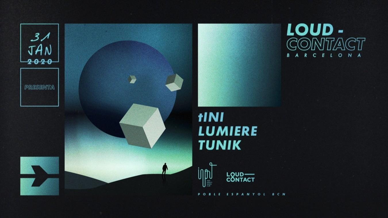 Loud-Contact with tINI, Lumiere & Tunik at Input - Club INPUT