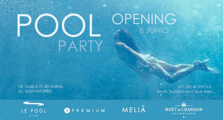 OPENING SKY LIFE @ LE POOL  LE POOL CLUB - MELIA SKY