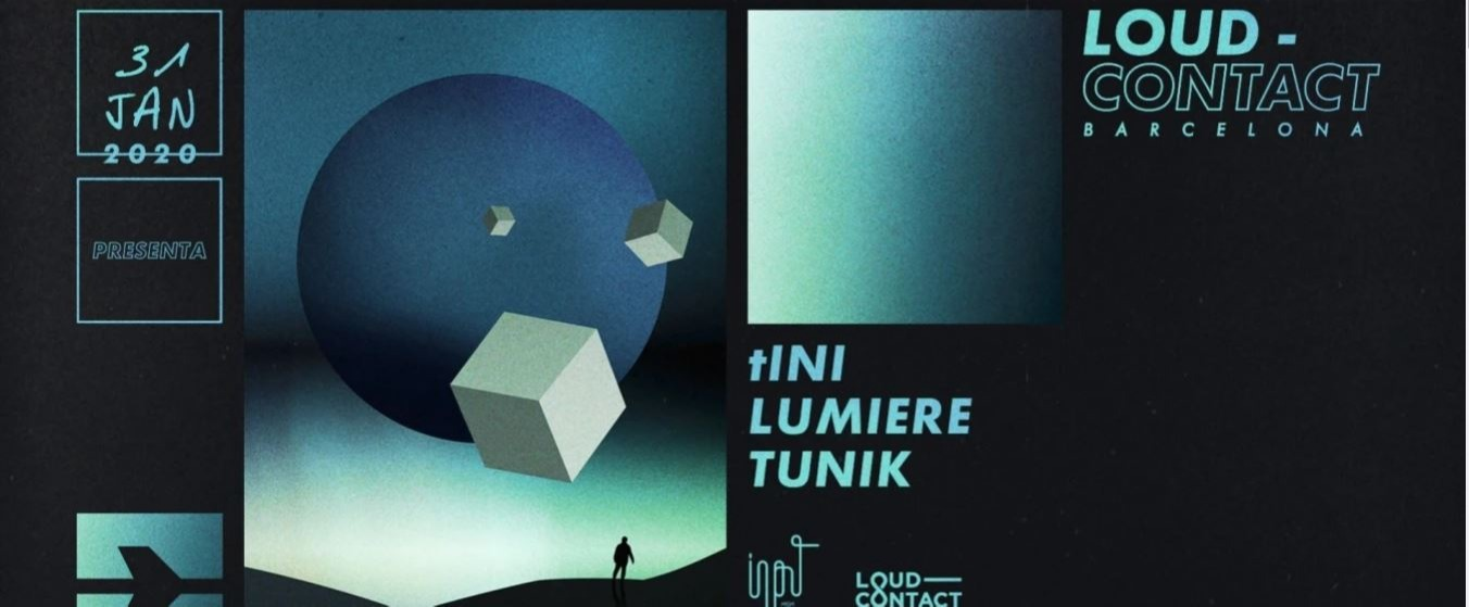Loud-Contact with tINI, Lumiere & Tunik at Input - Club INPUT