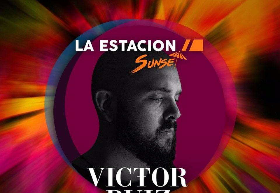 LA ESTACION SUNSET - VICTOR RUIZ - Club LA ESTACION INDOOR