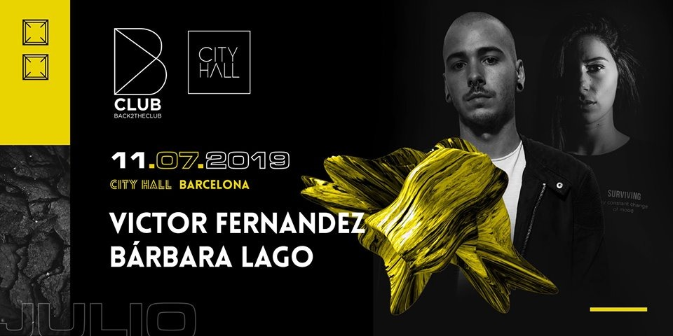 B CLUB : VICTOR FERNANDEZ & BáRBARA LAGO CITYHALL