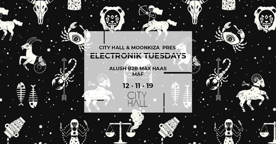 City Hall & Moonkiza Pres Electronik Tuesdays - Club Cityhall