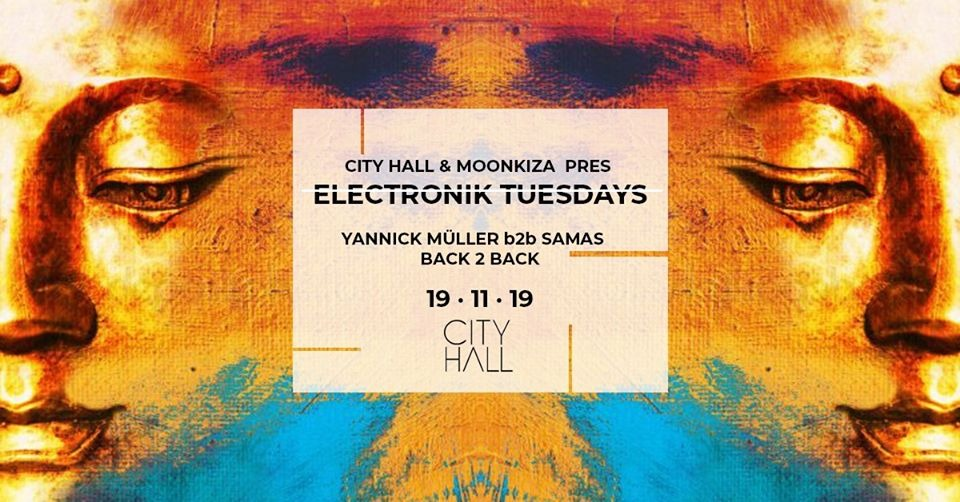 City Hall & Moonkiza Pres Electronik Tuesdays Yannick Müller - Club Cityhall