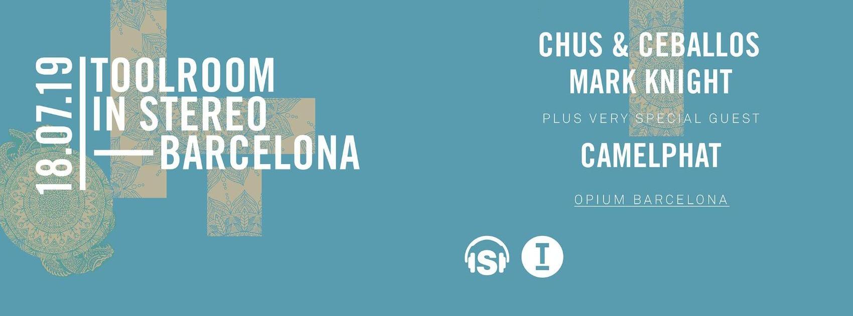 TOOLROOM IN STEREO - Club Opium Barcelona