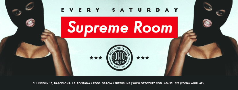 Supreme Room Saturdays - Club OTTO ZUTZ CLUB