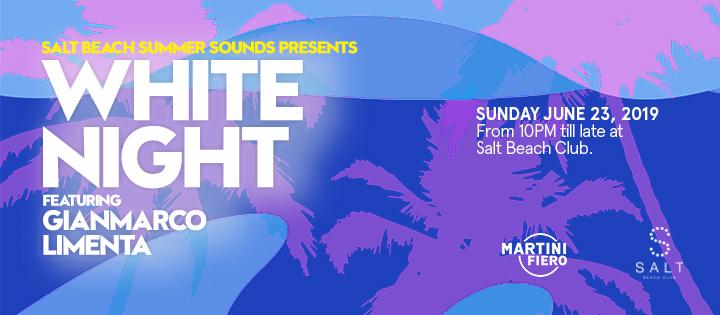 WHITE NIGHT | SALT BEACH CLUB SALT BEACH CLUB