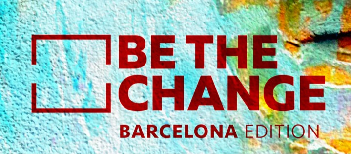 BE THE CHANGE - BARCELONA EDITION  - Club Carpe Diem Barcelona