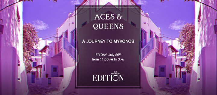 ACES&QUEENS - A JOURNEY TO MYKONOS  -DJ KARCELEN THE BARCELONA EDITION