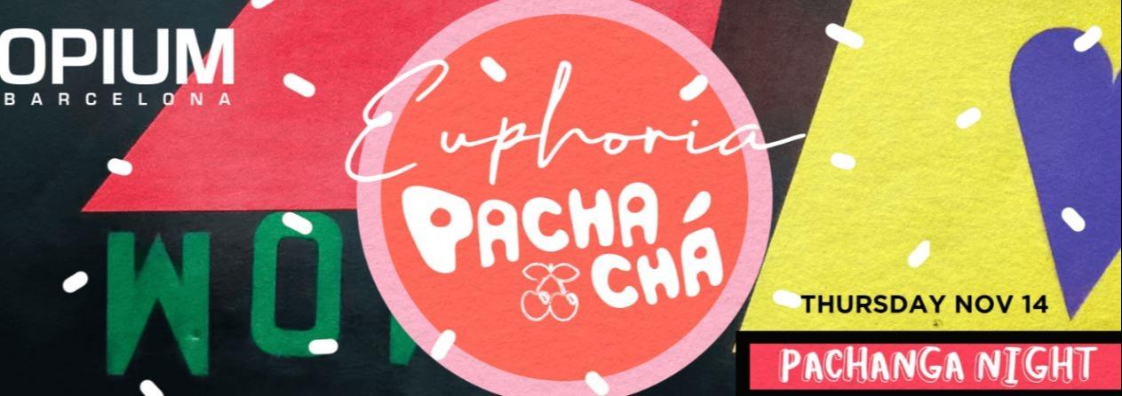 Pachacha & Euphoria - Club Opium Barcelona