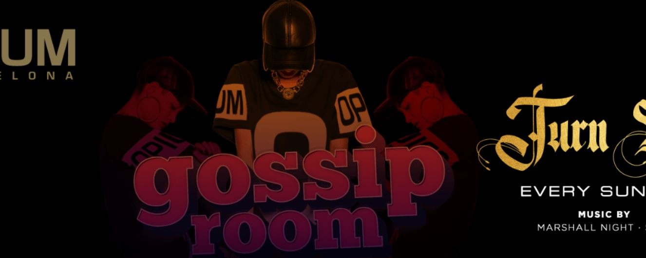 Gossip & Turn Up  - Club Opium Barcelona