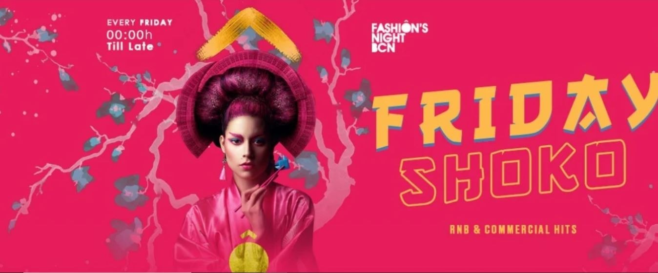 FASHION'S NIGHT BCN - Club Shoko Barcelona