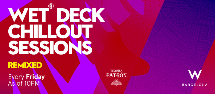 WET® DECK CHILLOUT SESSIONS – REMIXED W BARCELONA