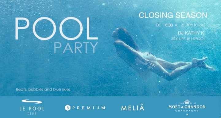 SKY LIFE @ LE POOL - CLOSING PARTY LE POOL CLUB - MELIA SKY
