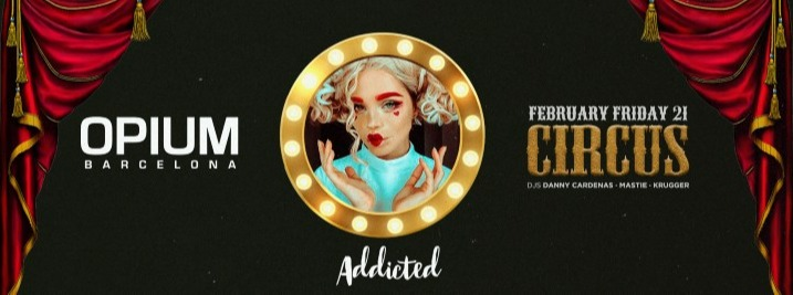 ADDICTED CARNIVAL - Club Opium Barcelona