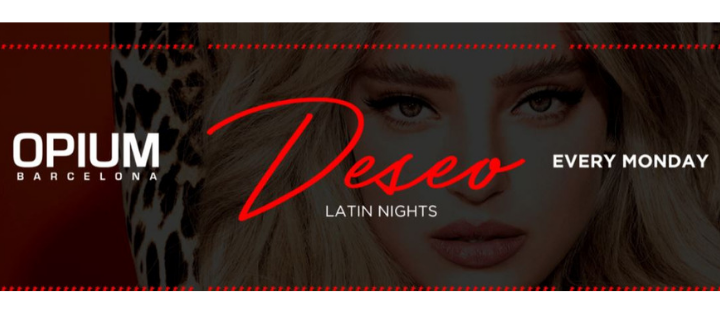Opium Barcelona Deseo - Latin Nights Guestlist, tickets and
