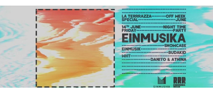 EINMUSIKA SHOWCASE | OFF WEEK JUNE 2019 LA TERRRAZZA