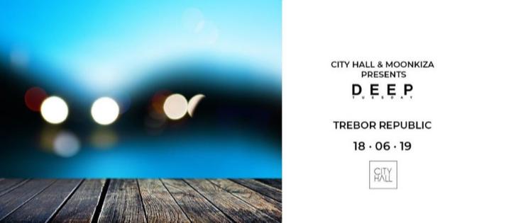 Deeptuesdays & Moonkiza Pres. Trebor Republic - Club Cityhall