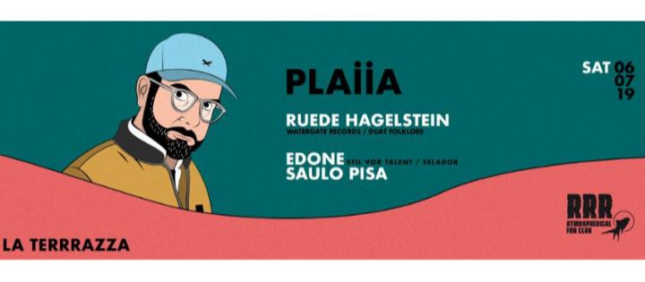 PLAIIA w/ Ruede Hagelstein, EdOne, Saulo Pisa - Club La Terrrazza