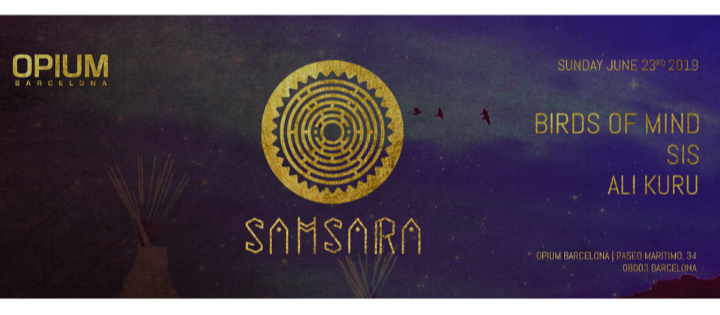 DOMINGO: SAMSARA   OPIUM BARCELONA