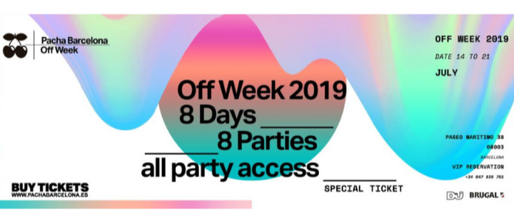 Special Off Week Ticket - 8 Days Access - Club Pacha Barcelona