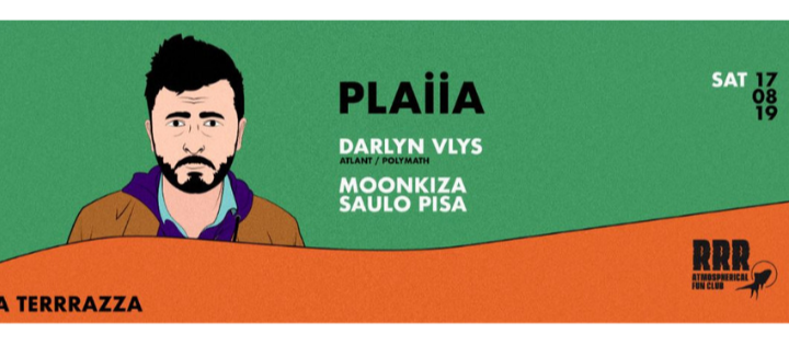 PLAIIA w/ Darlyn Vlys, Moonkiza, Saulo Pisa - Club La Terrrazza