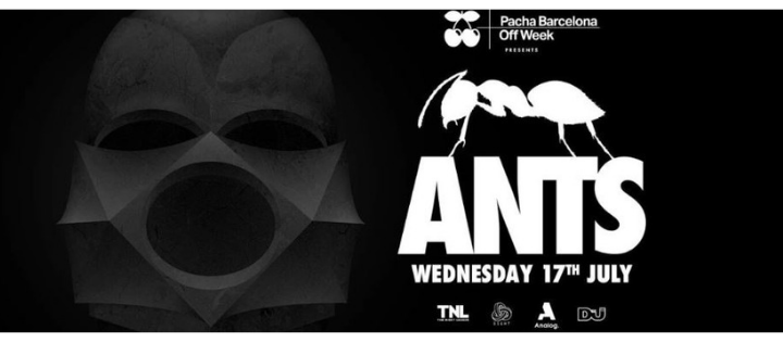 OFF WEEK pres. ANTS - Club Pacha Barcelona