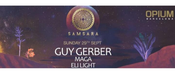 Samsara pres. Guy Gerber, Maga & Eli Light - Club Opium Barcelona