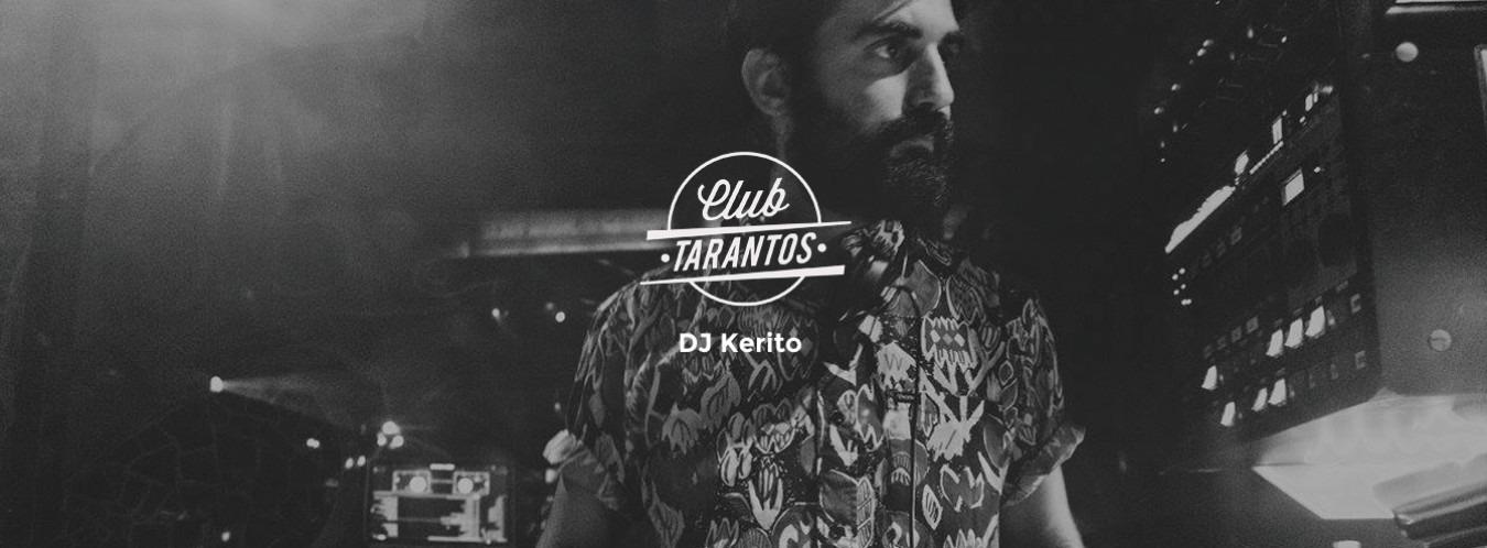 Dj Kerito - Club Tarantos Club