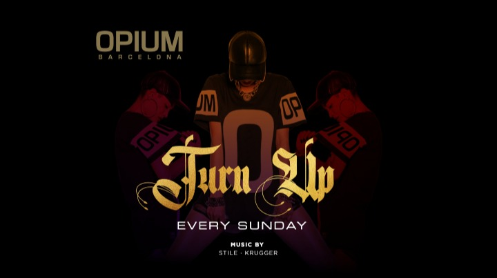 Turn Up - Every Sunday - Club Opium Barcelona