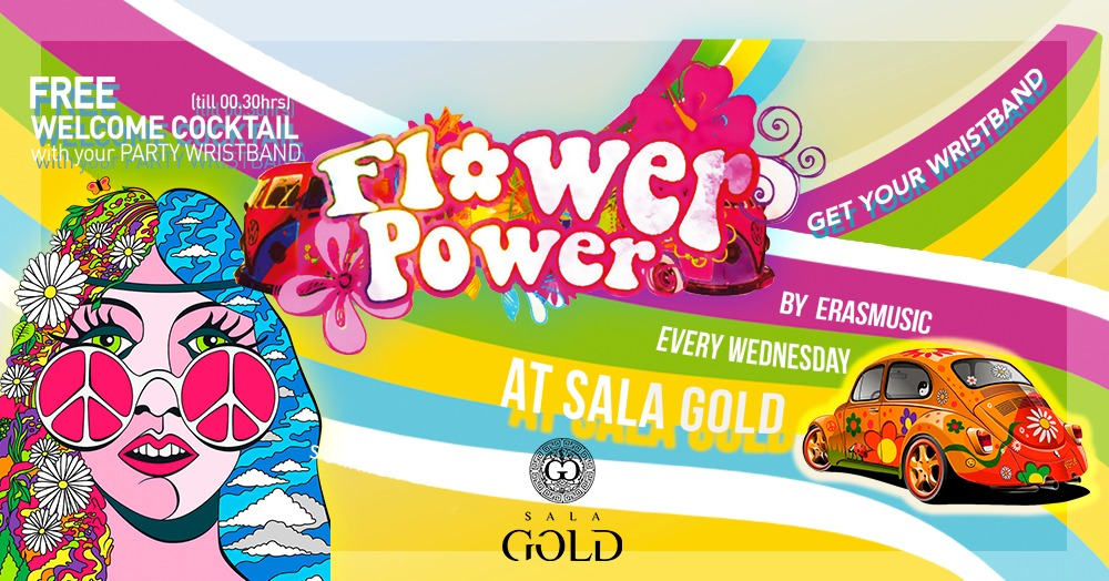 Flower Power - Every Wednesday - Club SALA GOLD