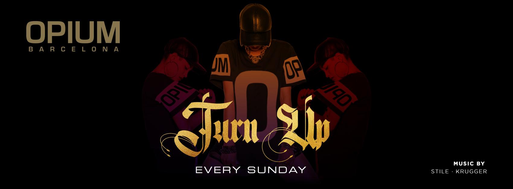SUNDAY: TURN UP - Club Opium Barcelona