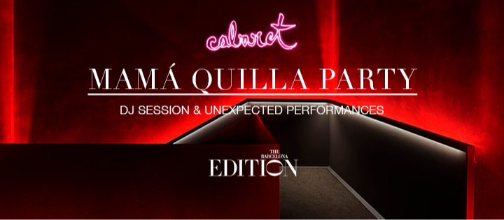 MAMÁ QUILLA PARTY - Club The Barcelona EDITION