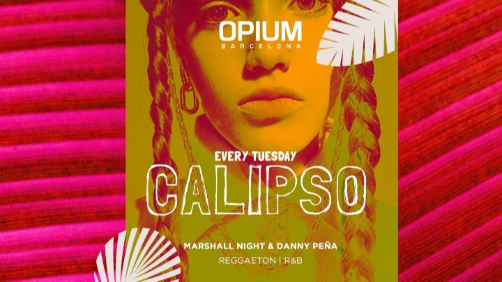 Calipso | Reggaeton & RnB - Club Opium Barcelona