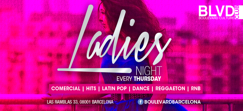 LADIES NIGHT AT DOME CLUB BCN BOULEVARD