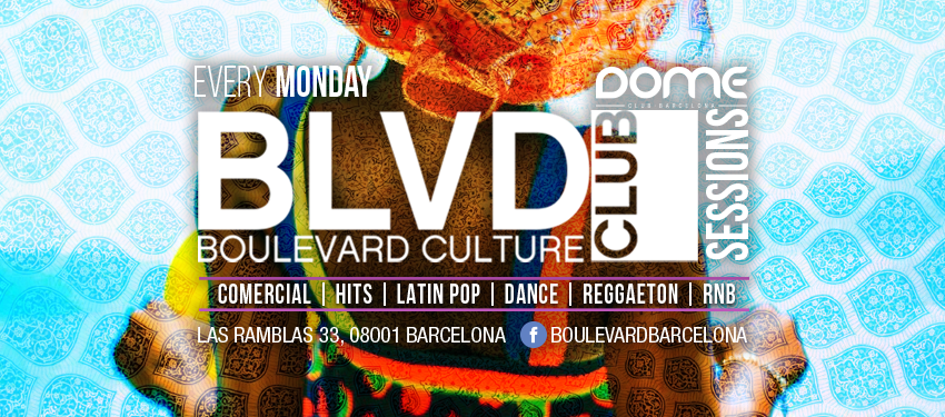 BOULEVARD SESSIONS MONDAY EDITION - Club Boulevard