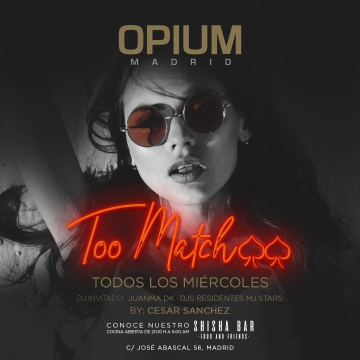 Too Match - Club Opium Madrid