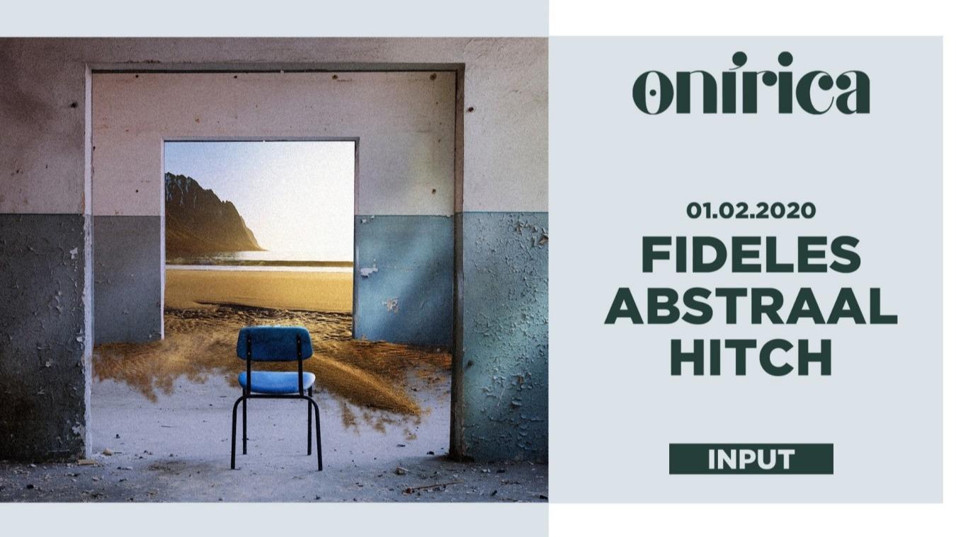 ONíRICA pres. Fideles - Club INPUT