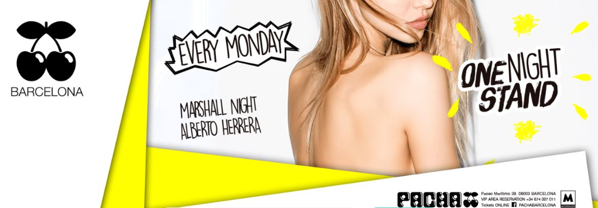 ONE NIGHT STAND | EVERY MONDAY PACHA BARCELONA