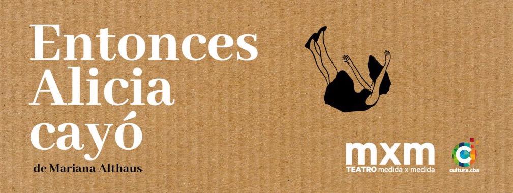 ENTONCES ALICIA CAYO de Mariana Althaus - Club TEATRO MEDIDA X MEDIDA