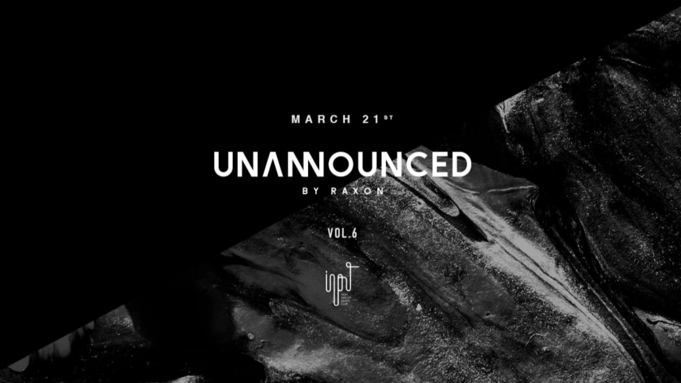 Unannounced Vol.6 by Raxon - Club INPUT