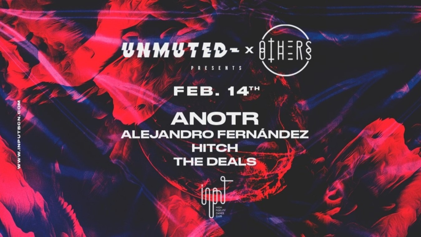 Unmuted x Others pres. ANOTR - Club INPUT