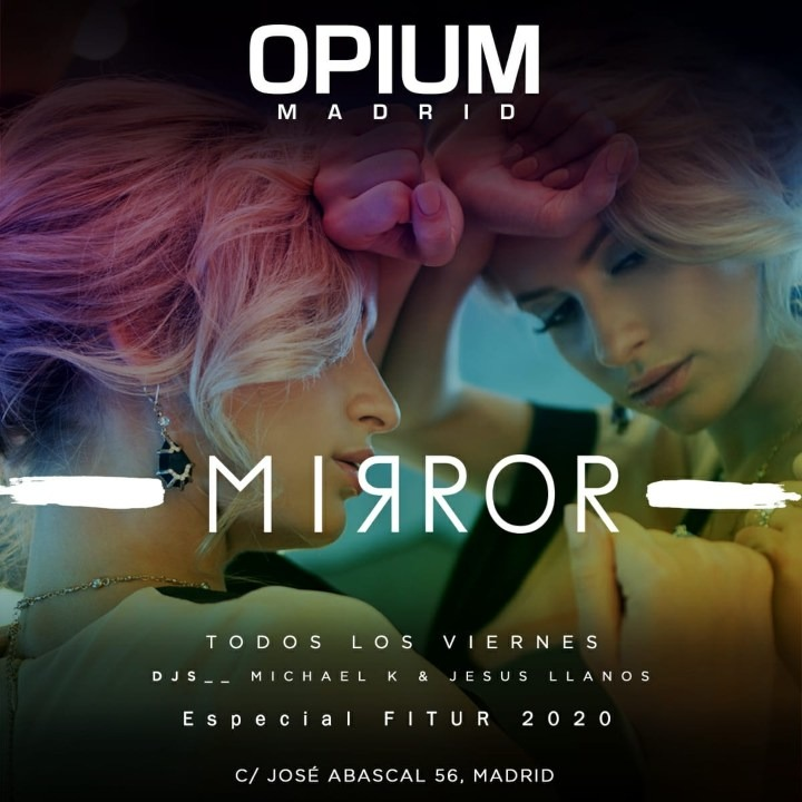 Mirror - Club Opium Madrid