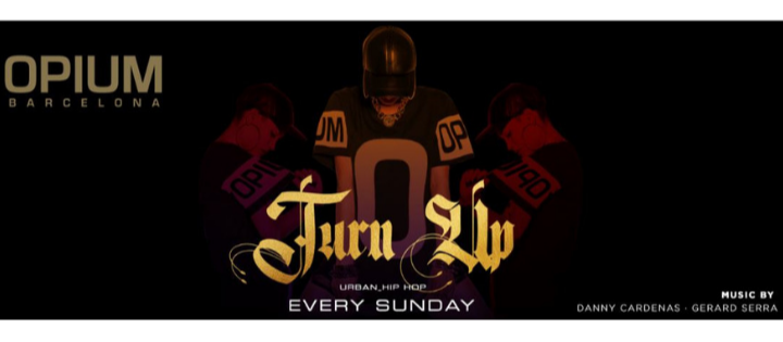 Turn Up - Urban . R&B  - Club Opium Barcelona