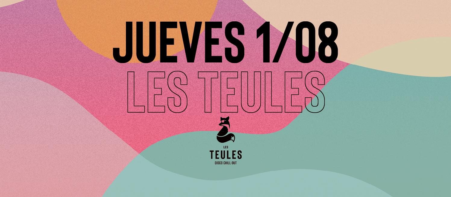 JUEVES 1 DE AGOSTO @ LES TEULES - Club Les Teules
