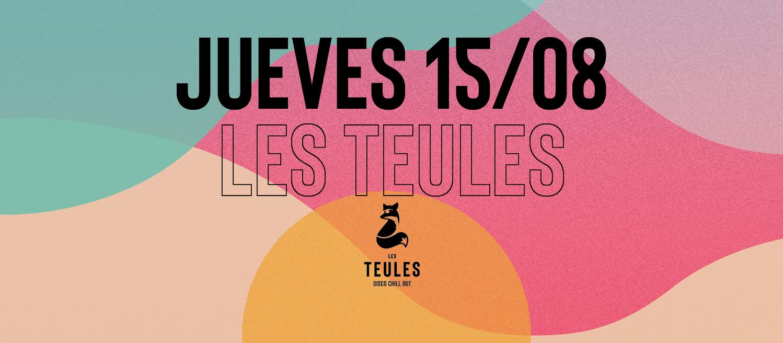 JUEVES 15 DE AGOSTO @ LES TEULES - Club Les Teules
