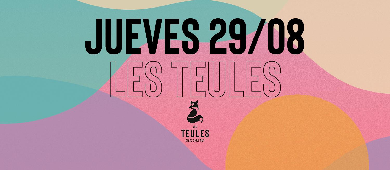 JUEVES 29 DE AGOSTO @ LES TEULES - Club Les Teules