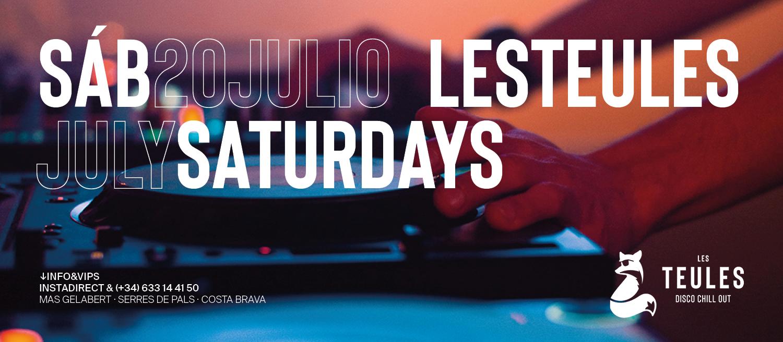 Saturday 20/7 @ JULY SATURDAYS LES TEULES - Club Les Teules