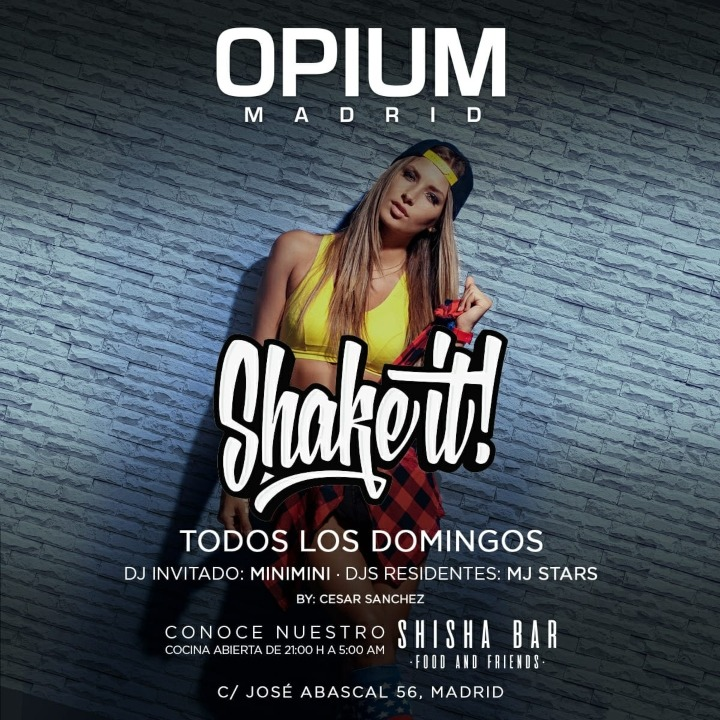 SHAKE IT OPIUM MADRID