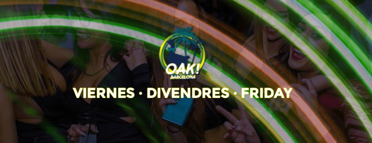 DIVENDRES NOCHES - OAK - Club OAK BARCELONA